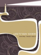 Having Cried Wolf by Gretchen Shirm