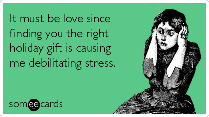 Stress, confusion and anxiety: This is what I go through every time I have to buy gifts for men.