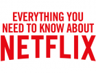 All the things you need to know about NETFLIX.