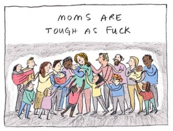 Killer cartoon sums up why mums are the toughest.