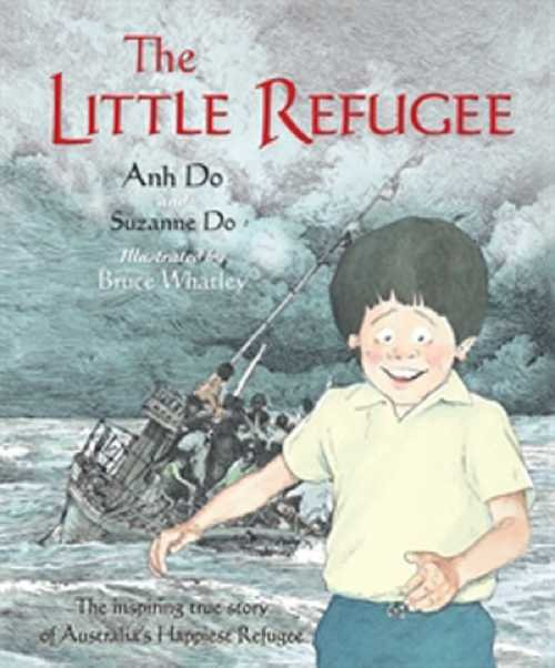 The Little Refugee - Anh Do & Suzanne Do Illustrated by Bruce Whatley