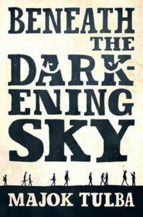 Beneath the Darkening Sky - Majok Tulba