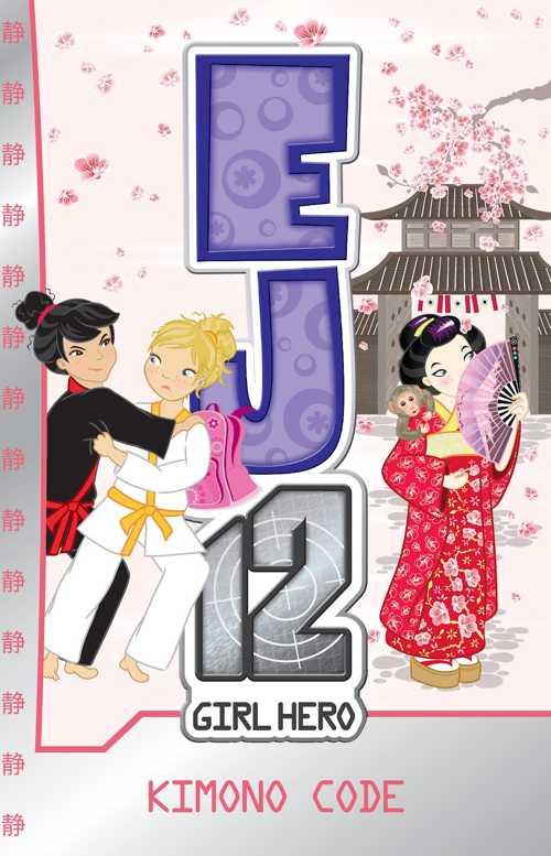 EJ12 Girl Hero 14: Kimono Code - Susannah McFarlane