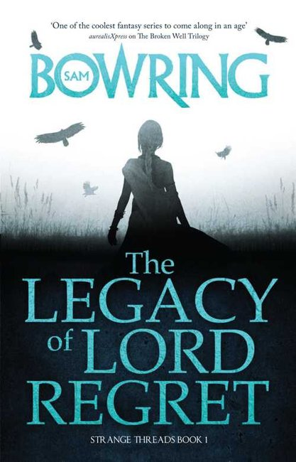 The Legacy of Lord Regret - Sam Bowringgacy