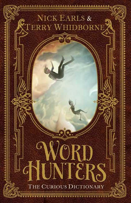 Word Hunters: The Curious Dictionary - Nick Earls & Terry Whidborne