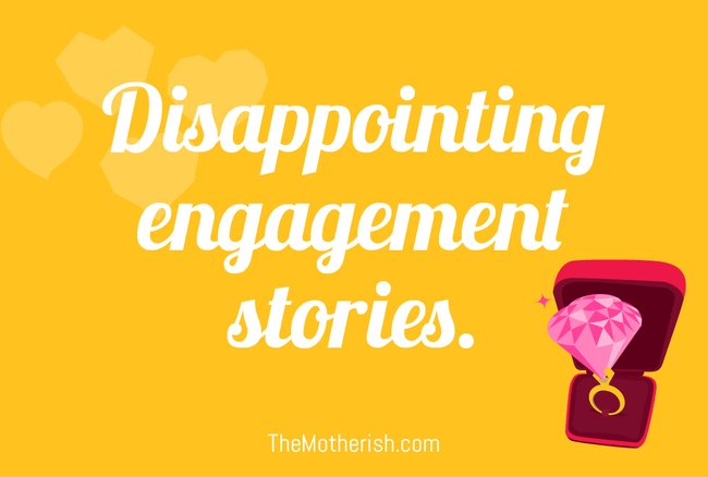 disappointing engagement stories