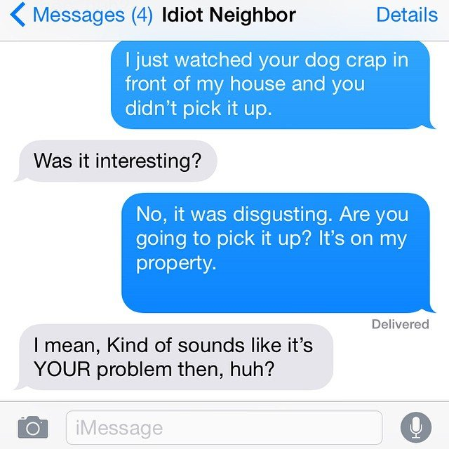 Neighbours from hell.