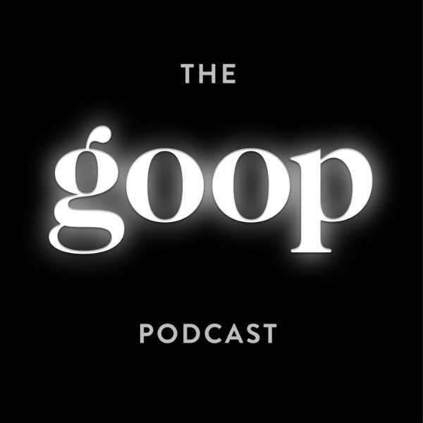 best podcasts women goop podcast